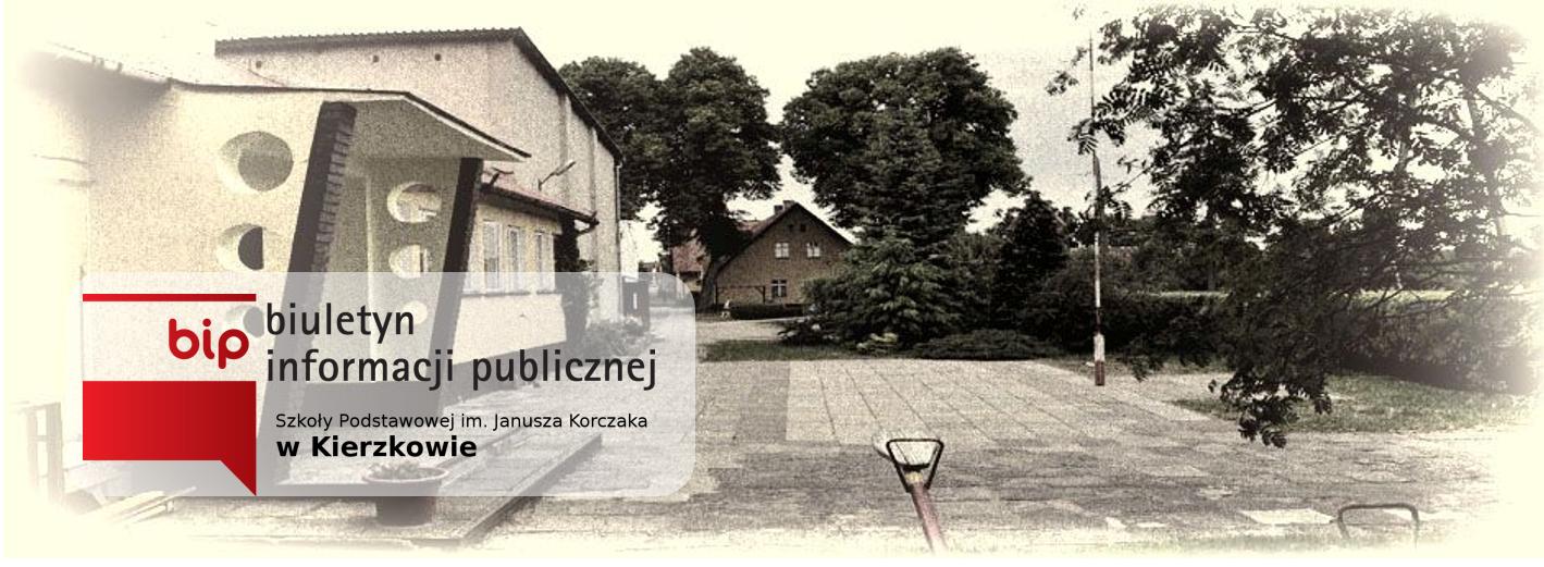 BIP Szkoły Podstawowej im. J. Korczaka w Kierzkowie